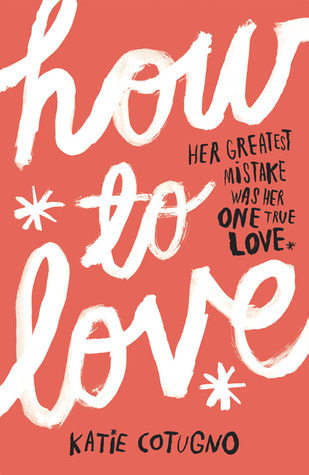 Thumbnail image for Katie Cotugno is brilliant // A How to Love Review